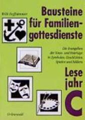 Bausteine für Familiengottesdienste. Lesejahr C