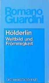 Hölderlin. Weltbild und Frömmigkeit