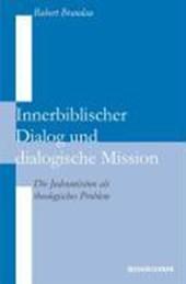 Innerbiblischer Dialog und Dialogische Mission