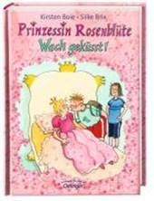 Prinzessin Rosenblüte. Wach geküsst!