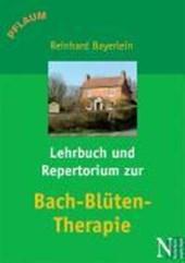 Lehrbuch und Repertorium zur Bach-Blüten-Therapie