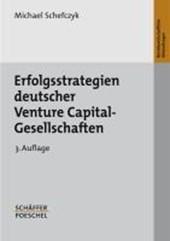 Erfolgsstrategien deutscher Venture Capital-Gesellschaften