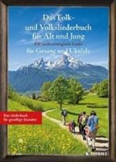 Das Folk- und Volksliederbuch für Alt und Jung. Gesang und Ukulele Liederbuch