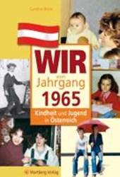 Kindheit und Jugend in Österreich: Wir vom Jahrgang 1965