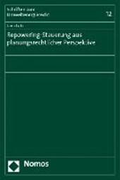 Repowering-Steuerung aus planungsrechtlicher Perspektive