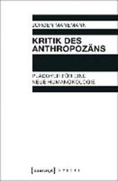 Kritik des Anthropozäns