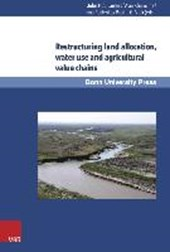 Restructuring land allocation water use and agricultural value chains