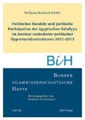 Politisches Handeln und politische Partizipation der ägyptischen Salafiyya im Kontext veränderter politischer Opportunitätsstrukturen 2011-2013