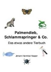 Palmendieb, Schlammspringer & Co.