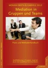 Mediation in Teams und Gruppen | Monika Oboth |