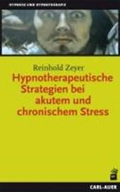 Hypnotherapeutische Strategien bei akutem und chronischem Stress