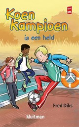 Koen Kampioen is een held | Fred Diks | 9789020648645