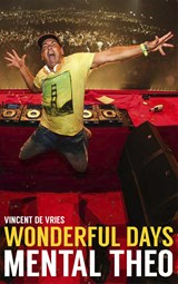 Wonderful days - Mental Theo | Vincent de Vries | 9789021565569