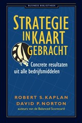 Strategie in kaart gebracht | Robert S. Kaplan ; David P. Norton |