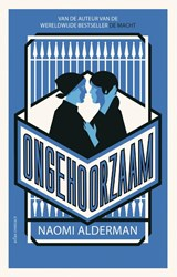 Ongehoorzaam | Naomi Alderman |