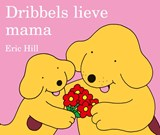 Dribbels lieve mama | Eric Hill | 9789026917226