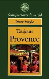 Toujours Provence | P. Mayle ; Annelies Hazenberg |