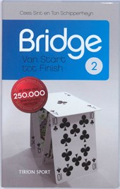 Bridge van start tot finish | T. Schipperheyn ; Ton Schipperheyn ; Cees Sint |