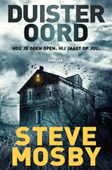 Duister oord | Steve Mosby | 9789044968934