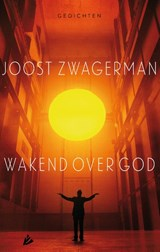 Wakend over God | Joost Zwagerman | 9789048829651