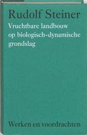 Vruchtbare landbouw op biologisch-dynamische grondslag (Werken en voordrachten)