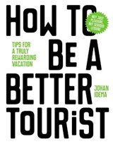 How to be a better tourist | Johan Idema | 9789063694937