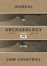 Journal of Archaeology in the Low Countries 2009 - 1 | L.P. Louwe Kooijmans ; Y. Lammers-Keijsers |