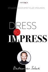 Dress to impress | Bastiaan van Schaik | 9789461262219