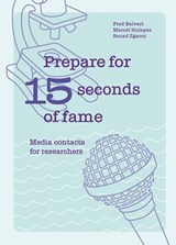 Prepare for 15 seconds of fame | Fred Balvert; Marcel Hulspas; Souad Zgaoui |