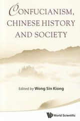 Confucianism, Chinese History and Society | auteur onbekend |