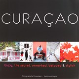 Curaçao, the secret, unmarked, beloved & stylish | E.J. Ouwehand ; K. Slagter |