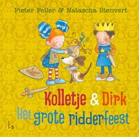 Het grote ridderfeest   Pieter Feller ; Natascha Stenvert  