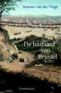 De bastaard van Brussel   Simone van der Vlugt  