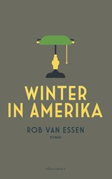 Winter in Amerika | Rob van Essen | 9789025450939
