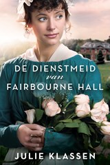 De dienstmeid van Fairbourne Hall | Julie Klassen | 9789029717649
