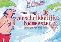 De verschrikkelijke badmeester   Jozua Douglas  