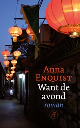 Want de avond | Anna Enquist | 9789029525688