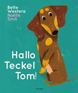 Hallo Teckel Tom | Bette Westera |