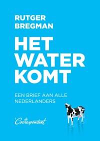 Het water komt | Rutger Bregman |