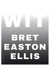 Wit | Bret Easton Ellis |