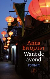 Want de avond | Anna Enquist | 9789029525695