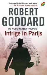 Intrige in Parijs | Robert Goddard | 9789041712165