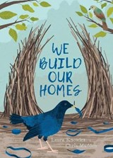 We Build Our Homes | Laura Knowles |