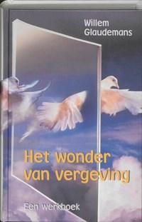 Het wonder van vergeving | Willem Glaudemans |