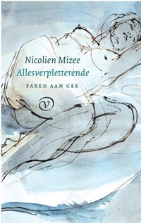 Allesverpletterende   Nicolien Mizee  