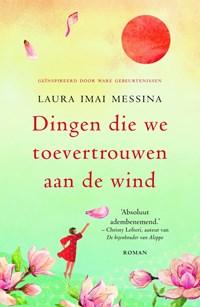 Dingen die we toevertrouwen aan de wind | Laura Imai Messina |
