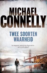 Twee soorten waarheid | Michael Connelly |