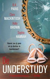 De understudy | B.A. Paris ; Clare Mackintosh ; Holly Brown ; Sophie Hannah |