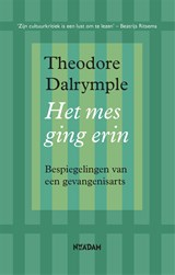 Het mes ging erin | Theodore Dalrymple | 9789046822791