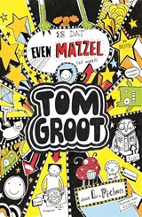 Tom Groot 7 : Is dat even mazzel (of niet?) | Liz Pichon | 9789025759636